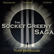 The Socket Greeny Saga: Socket Greeny, Book 1-3 | Tony Bertauski