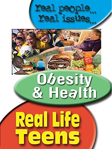 Real Life Teens Obesity   Health