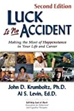 Luck Is No Accident 2nd Edition