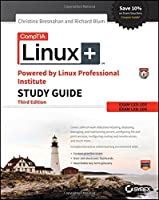 CompTIA Linux+ Powered by Linux Professional Institute Study Guide: Exam LX0-103 and Exam LX0-104, 3rd Edition Front Cover