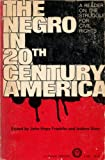 The Negro in Twentieth Century America, , 0394703820