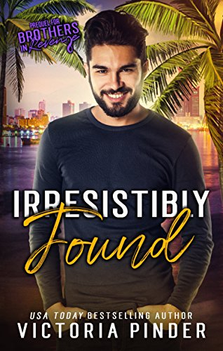 Irresistibly Found (Brothers-in-Revenge Book 2)