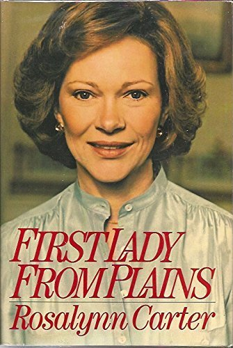 First Lady From Plains by Rosalynn Carter