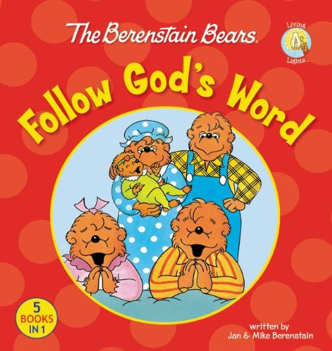 The Berenstain Bears Follow God's Word (Berenstain Bears/Living Lights)