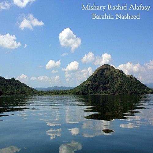 La ilaha ila allah new (nasheed) by mishary rashid al-afasy by.