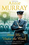 Meet Me Under the Clock by Murray, Annie (2014) Paperback