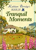 img - for Tranquil Moments (Kathleen Partridge) by Kathleen Partridge (1997-03-24) book / textbook / text book