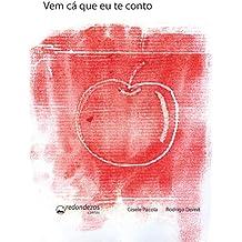 Vem cá que eu te conto (Portuguese Edition) Mar 27, 2010