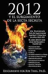 2012 y el surgimiento de la secta secreta (Spanish Edition)