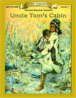 Uncle Tomu0027s Cabin (Bring The Classics To Life: Level 1): Harriet Beecher  Stowe: 9781555763237: Amazon.com: Books