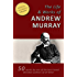 The LIFE AND WORKS of ANDREW MURRAY - 50 Titles - [Illustrated]