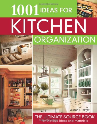 - 1001 Ideas for Kitchen Organization: The Ultimate Source Book for Storage Ideas and Materials (Creative Homeowner)