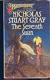 The Seventh Swan, Nicholas S. Gray, 0441759556