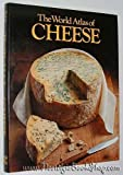world atlas of cheese - The World Atlas of Cheese by Nancy Eekhof-Stork (1976-05-03)