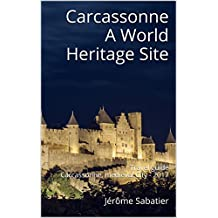 Carcassonne A World Heritage Site: Travel guide Carcassonne, medieval City - 2017