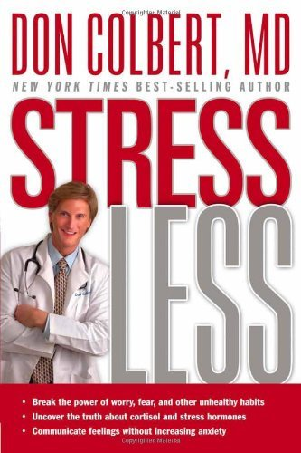 Stress Less: Break the Power of Worry, Fear, and Other Unhealthy Habits by Don Colbert MD (Gate Break Handle)
