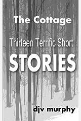 The Cottage: Thirteen Terrific Short Stories Paperback