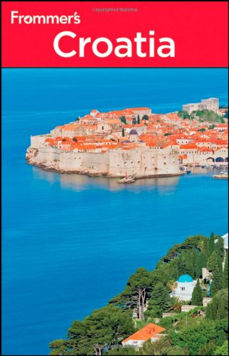 Frommer's Croatia (Frommer's Complete Guides) (Best Things To See In Croatia)