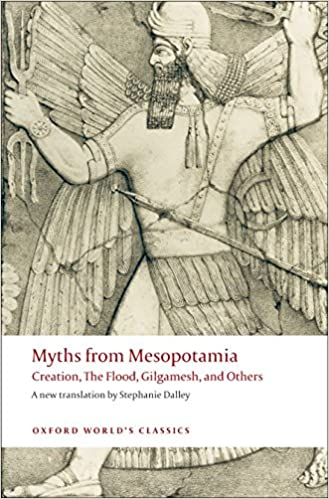 Myths from Mesopotamia: Creation, The Flood, Gilgamesh, and Others (Oxford World's Classics) 9780199538362 Spirituality at amazon