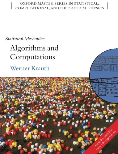 Statistical Mechanics: Algorithms and Computations (Oxford Master Series in Phys…