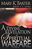 A Divine Revelation of Spiritual Warfare, Mary K. Baxter, 0883686945