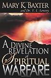 A Divine Revelation of Spiritual Warfare, Mary K. Baxter, 0883686945