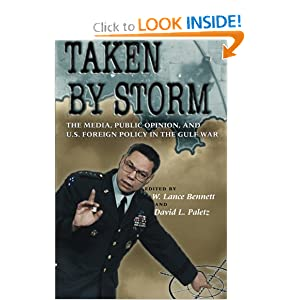 Taken Storm: The Media, Public Opinion, and U.S. Foreign Policy in the Gulf War (American Politics and Political Economy Series)