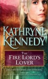 The Fire Lord's Lover, Kathryne Kennedy, 1402236522