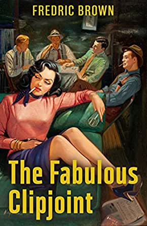 The Fabulous Clipjoint - Kindle edition by Fredric Brown