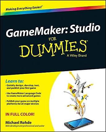 GameMaker: Studio For Dummies 1, Michael Rohde, EBook - Amazon.com