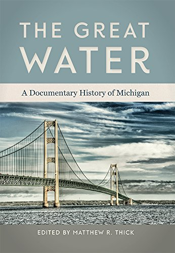 The Great Water: A Documentary History of Michigan