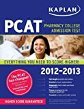 img - for Kaplan PCAT 2012-2013 by Kaplan 1st (first) edition [Paperback(2011)] book / textbook / text book