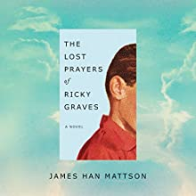 The Lost Prayers of Ricky Graves Audiobook by James Han Mattson Narrated by Luke Daniels, Lauren Ezzo, Jesse Lee, Kate Rudd, Emily Sutton-Smith, Sandra Burr, Will Ropp, Jake Mate