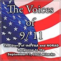 The Voices of 9-11: The Story of the FAA and NORAD Response