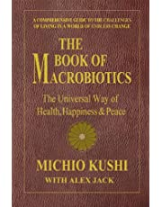 The Book of Macrobiotics: The Universal Way of Health, Happiness, and Peace