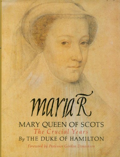 Maria R: Mary Queen of Scots : The Crucial Years by Duke of Hamilton - Hamilton Square Mall