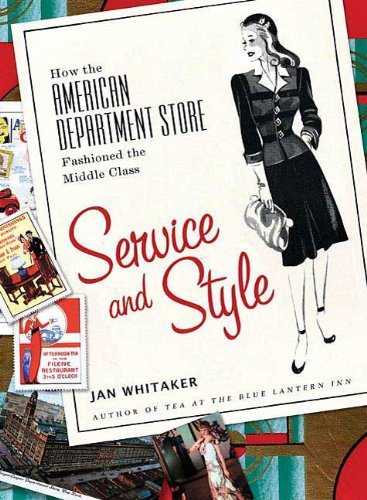 Service and Style: How the American Department Store Fashioned the Middle Class Pdf