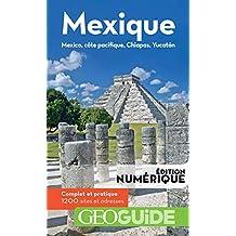 GEOguide Mexique: Mexico, côte Pacifique, Chiapas, Yucatán (GéoGuide) (French Edition)