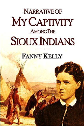 Narrative of My Captivity Among the  Sioux Indians (1871)