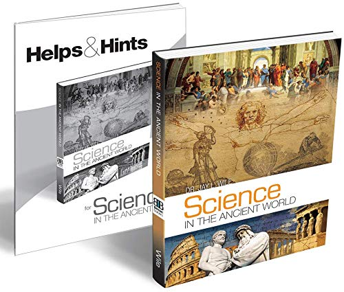 Science in the Ancient World by Jay Wile, Textbook + Teacher's Guide, Homeschool Science Textbook