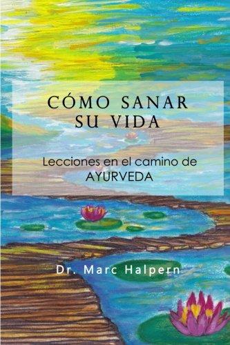 Libro : Como sanar su vida Lecciones en el camino de...
