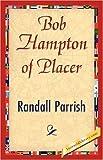 Bob Hampton of Placer, Randall Parrish, 1421845695
