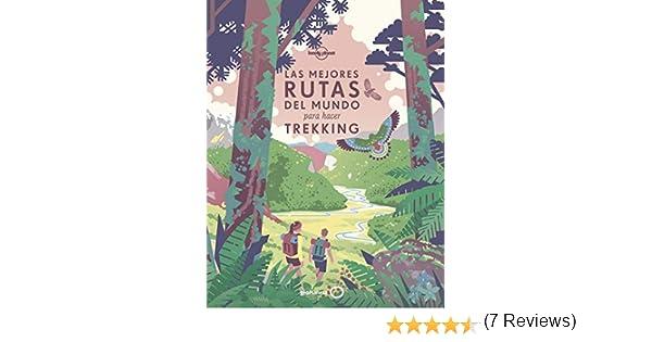 Las mejores rutas del mundo para hacer trekking Viaje y aventura ...