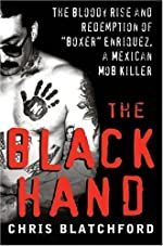 The Black Hand: The Story of Rene 'Boxer' Enriquez and His Life in the Mexican Mafia