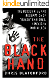 The Black Hand: The Story of Rene Boxer Enriquez and His Life in the Mexican Mafia
