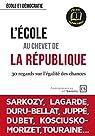 L'école au chevet de la République. 30 regards sur l égalité des chances par Duru-Bellat