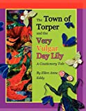 Amazon / Brand: Thread Magic Studio Press: The Town of Torper and the Very Vulgar Day Lily (Ellen Anne Eddy)