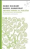 img - for Iremos todos al para so: El juicio final en cuesti n (Fragmentos) (Spanish Edition) book / textbook / text book