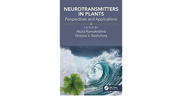Neurotransmitters in Plants: Perspectives and Applications (English Edition) eBook: Akula Ramakrishna, Victoria Vladimirovna Roshchina: Amazon.es: Tienda ...