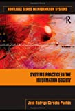 Systems Practice in the Information Society (Routledge Series in Information Systems), José-Rodrigo Córdoba-Pachón, 0415992311
